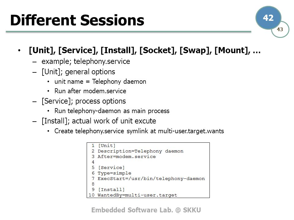 Different Sessions [Unit], [Service], [Install], [Socket], [Swap], [Mount], … example; telephony.service.